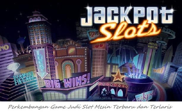 Perkembangan Game Judi Slot Mesin Terbaru dan Terlaris
